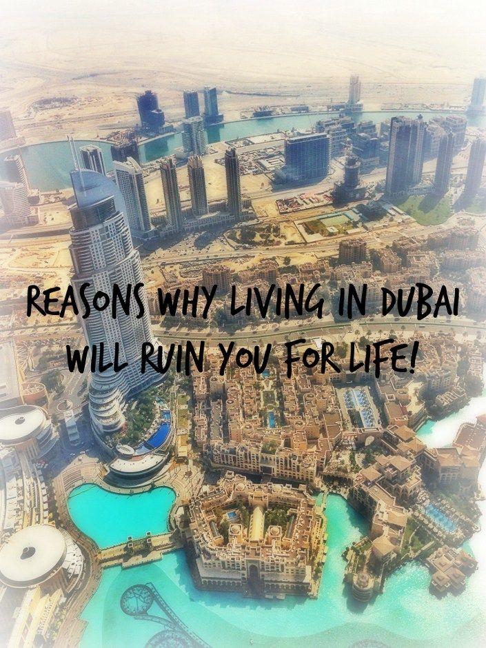 Reasons Why Living In Dubai Will Ruin You For Life #Dubai #MyDubai #UAE