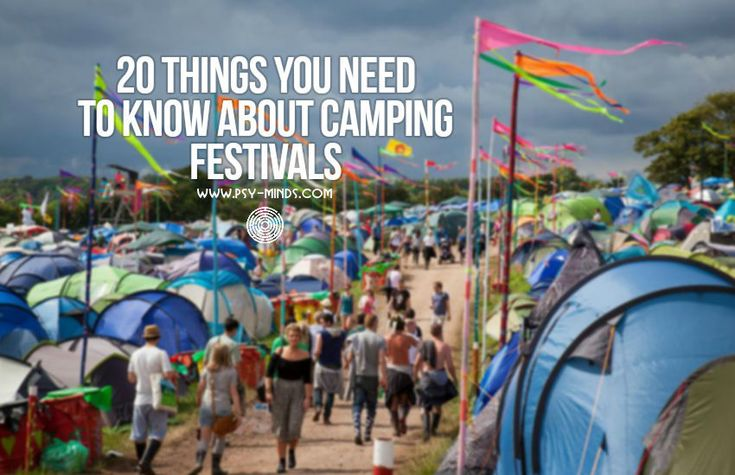 20 Things You Need To Know About Camping Festivals - @psyminds17