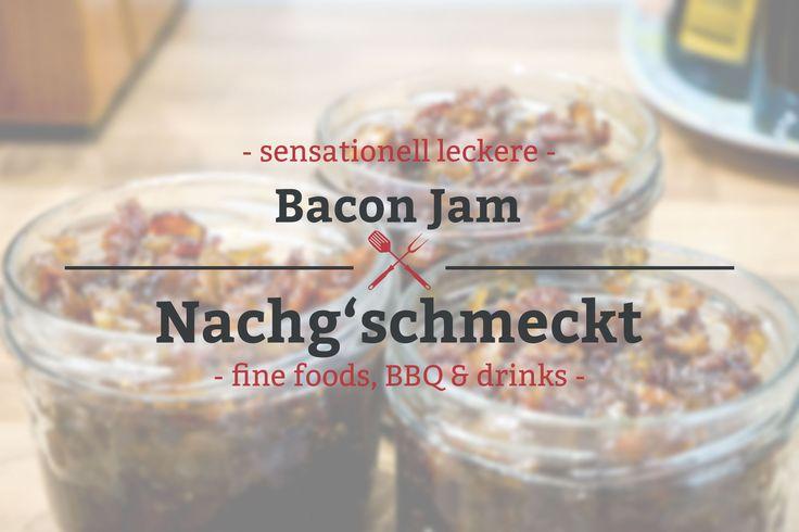 Sooo lecker: Bacon Jam / Marmelade mit Speck. Ich habe schon vieles ausprobiert. Aber Bacon Jam ist einfach sensationell gut.