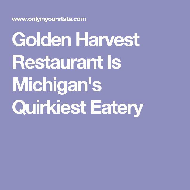 Golden Harvest Restaurant Is Michigan's Quirkiest Eatery
