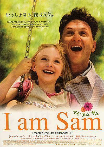 I am sam (2001) - A mentally retarded man fights for custody of his 7-year-old daughter, and in the process teaches his cold-hearted lawyer the value of love and family.    Director: Jessie Nelson  Writers: Kristine Johnson, Jessie Nelson  Stars: Sean Penn, Michelle Pfeiffer and Dakota Fanning