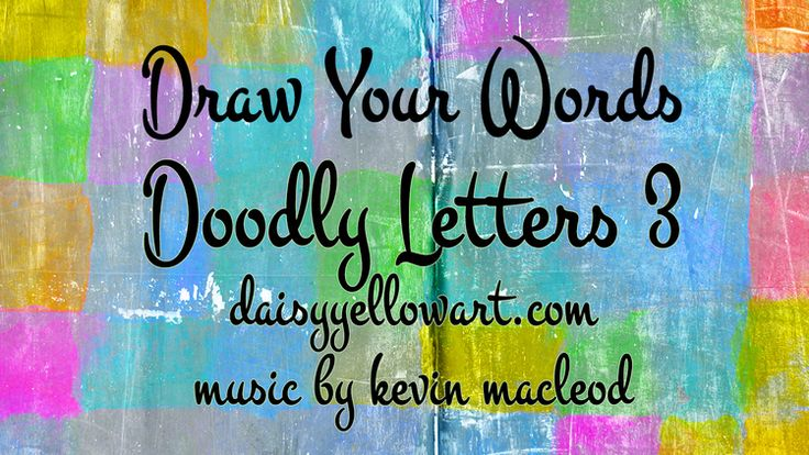 Draw Your Words: Doodle Letters Three