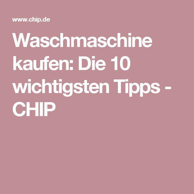 Waschmaschine kaufen: Die 10 wichtigsten Tipps - CHIP