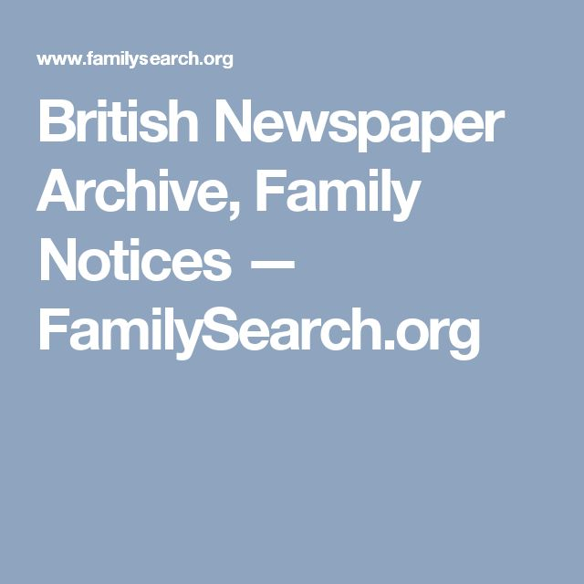 British Newspaper Archive, Family Notices — FamilySearch.org