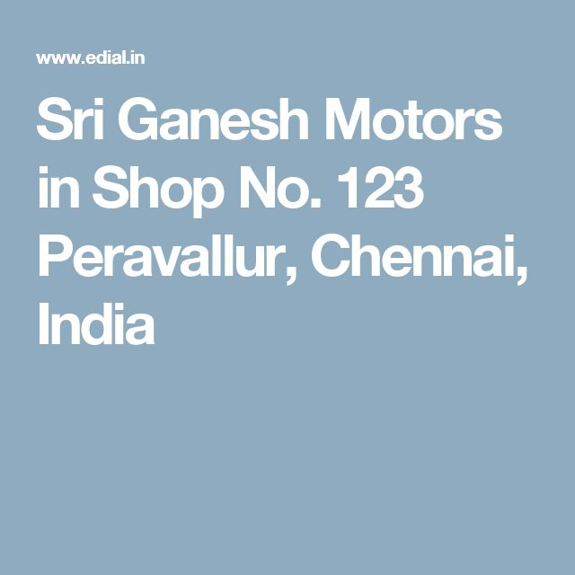 Sri Ganesh Motors in Shop No. 123 Peravallur, Chennai, India