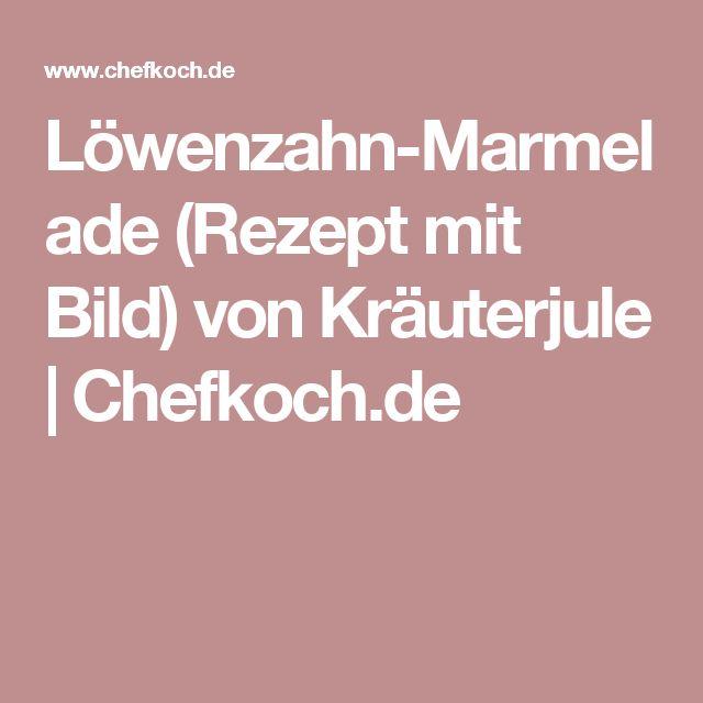 Löwenzahn-Marmelade (Rezept mit Bild) von Kräuterjule   Chefkoch.de