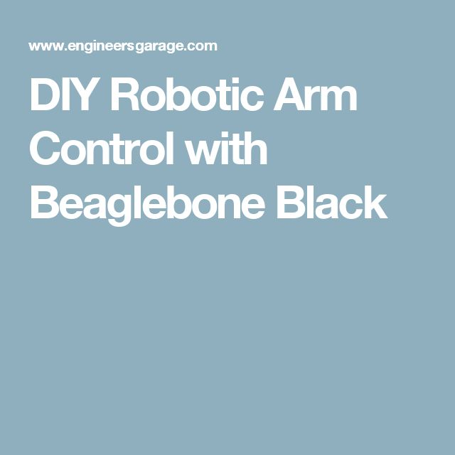 DIY Robotic Arm Control with Beaglebone Black