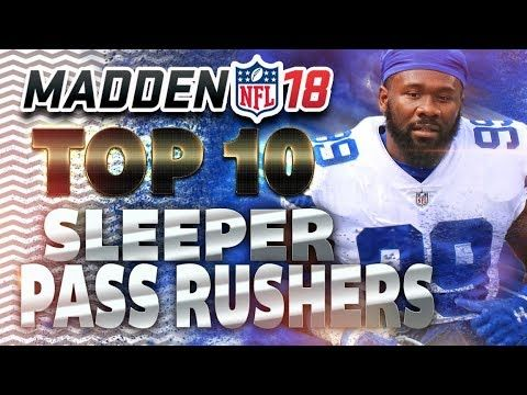 Madden NFL 18 Top 10 Sleeper PASS RUSHERS