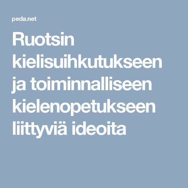 Ruotsin kielisuihkutukseen ja toiminnalliseen kielenopetukseen liittyviä ideoita