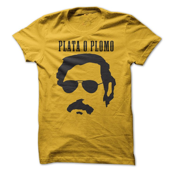 Plata o Plomo Pablo Escobar Tshirt yellow T-Shirts, Hoodies. Get It Now ==► https://www.sunfrog.com/LifeStyle/Plata-o-Plomo--Pablo-Escobar-Tshirt-yellow.html?41382