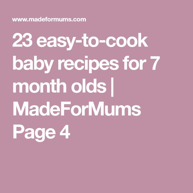 23 easy-to-cook baby recipes for 7 month olds | MadeForMums Page 4