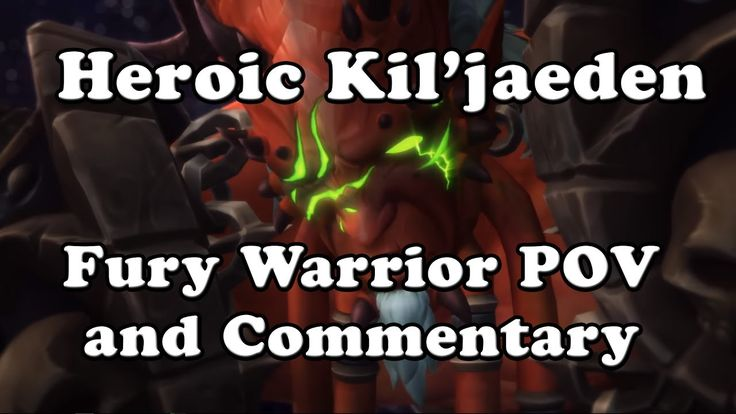 Heroic Kil'jaeden Fury Warrior POV and Commentary #worldofwarcraft #blizzard #Hearthstone #wow #Warcraft #BlizzardCS #gaming