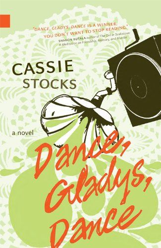 Dance, Gladys, Dance by Cassie Stocks... Dance, Gladys, Dance, Cassie Stocks tells the uplifting story of a woman whose uncanny connection with a kindred spirit causes her to see her life in a new way--as anything but ordinary.