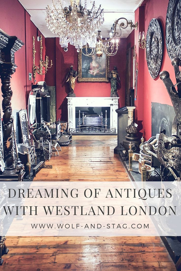 Love antiques and in London? You MUST stop by Westland London, an ex-gothic church now filled to the brim with antiques as far as the eye can see | Wolf & Stag