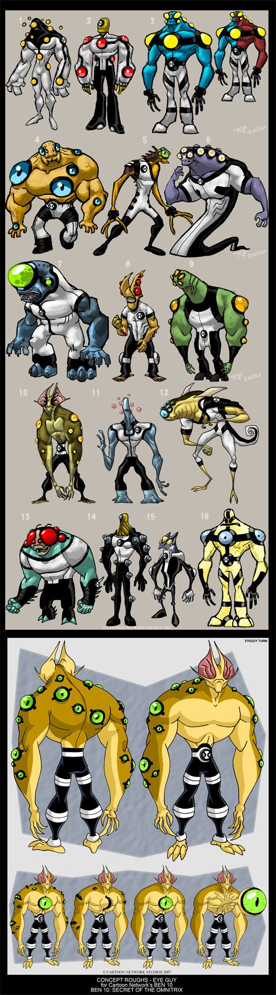 Here is some of the work that I did while developing the character EYE GUY for the Cartoon Network Studios program Ben 10, the DTV BEN 10: SECRET OF THE OMNITRIX. Many possiblities were generated f...