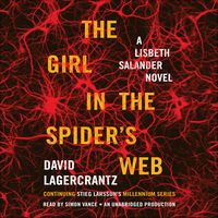 The Girl in the Spider's Web: A Lisbeth Salander Novel - Millennium Series, Book 4 (Unabridged) by David Lagercrantz