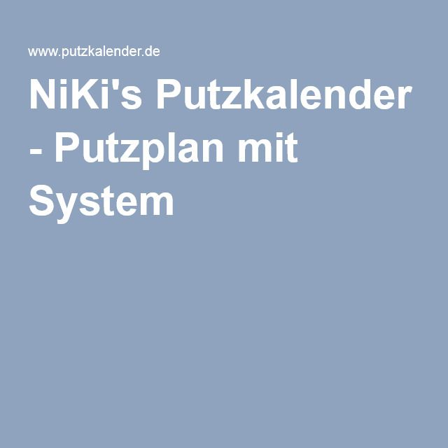 niki 39 s putzkalender putzplan mit system organisation pinterest. Black Bedroom Furniture Sets. Home Design Ideas