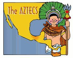 The Awesome Aztecs for Kids and Teachers- Lessons and activities.