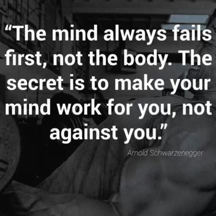 Mind Always Fails First Not The Body - Motivation Quote                                                                                                                                                                                 More