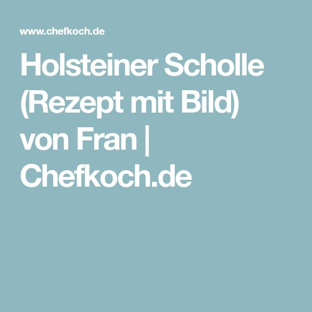 Holsteiner Scholle (Rezept mit Bild) von Fran | Chefkoch.de