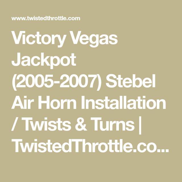 Victory Vegas Jackpot (2005-2007) Stebel Air Horn Installation / Twists & Turns | TwistedThrottle.com
