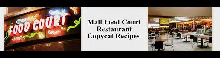 Mall Food Court Copycat Recipes