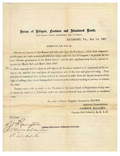 """During the first two years after the Confederate surrender, Southern states tried to limit the rights of freedmen through laws known as """"Black Codes."""" In response, Congress passed several Reconstruction Acts, starting in March 1867. The Freedmen's Bureau distributed this May 1 circular in the Richmond area. It instructed officers and agents to inform freedmen of their rights, especially their right to vote."""