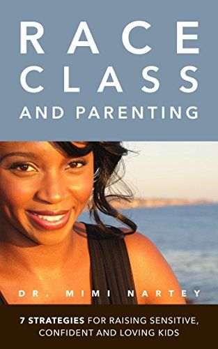 Race, Class, and Parenting: 7 Strategies for Raising Sens... https://www.amazon.com/dp/B075SLLZ2W/ref=cm_sw_r_pi_dp_U_x_2HCiAb86FA484