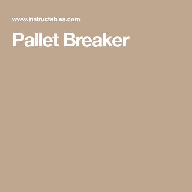 Pallet Breaker