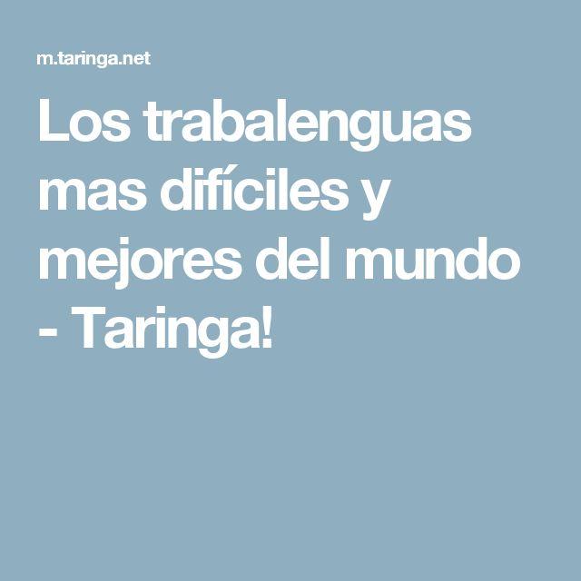 Los trabalenguas mas difíciles y mejores del mundo - Taringa!