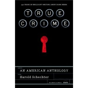 True Crime: An American Anthology by  Harold Schechter
