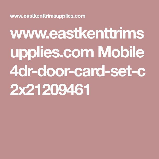 www.eastkenttrimsupplies.com Mobile 4dr-door-card-set-c2x21209461