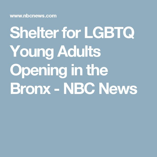 Shelter for LGBTQ Young Adults Opening in the Bronx - NBC News