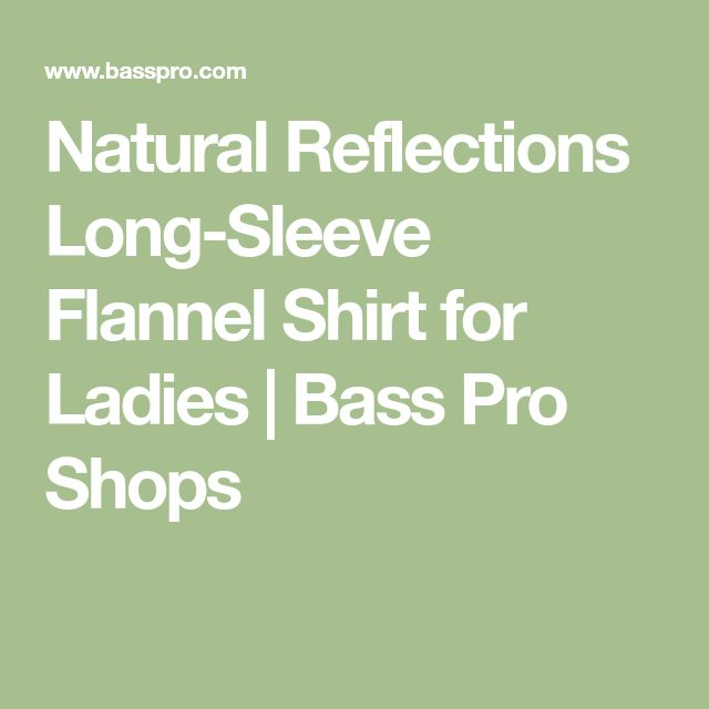 Natural Reflections Long-Sleeve Flannel Shirt for Ladies | Bass Pro Shops