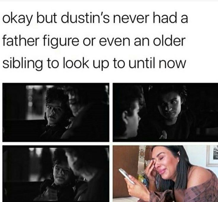 The mom-Steve memes are cute, but I saw Steve as a big brother to Dustin. Ex. Giving hair advice.