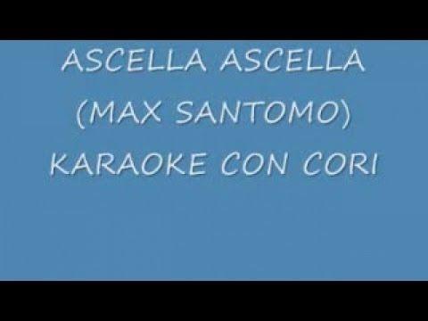 ASCELLA ASCELLA (SALUTEME A SORETA) - KARAOKE - CORI-BY MAX SANTOMO