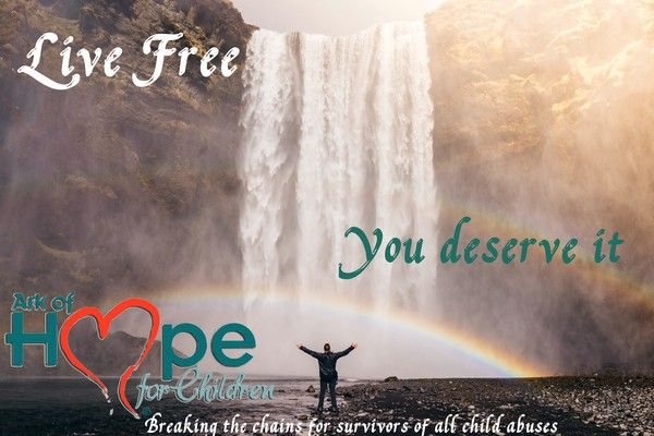 Live free. You deserve it! ~ Victimized children and adults do too, so help us break them free!  #ChildAbuse, #ChildTrafficking, #Bullying meme by Ark of Hope for Children