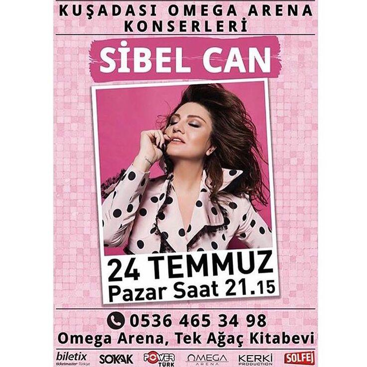 Sibel Can  24  Temmuz Pazar Saat:21:15 Kuşadası Omega Arena ☎️ 0536 465 34 98 Biletler @biletix