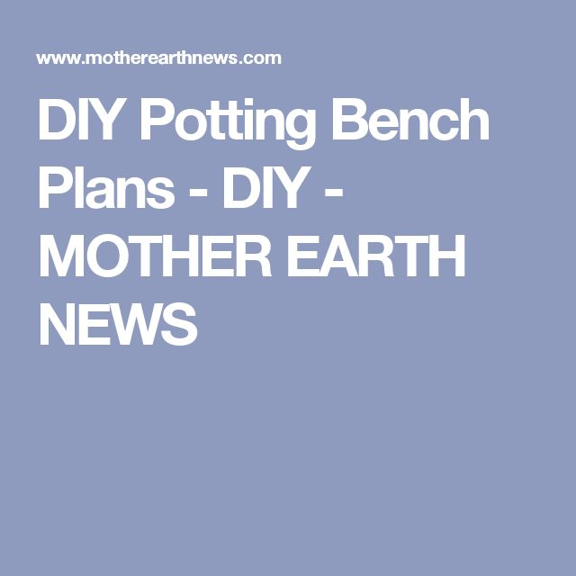 DIY Potting Bench Plans - DIY - MOTHER EARTH NEWS