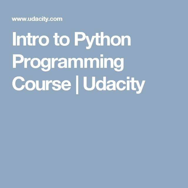 Intro to Python Programming Course   Udacity
