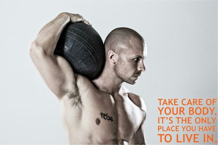 Take care of your body, it's the only one you have!