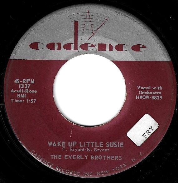 Everly Brothers The Wake Up Little Susie Cadence 1337 Single 7 Vinyl August 1957 Susie Music Radio Music Songs