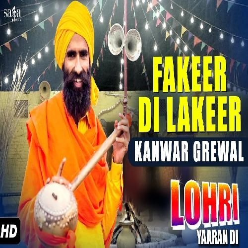 Fakeer Di Lakeer Is The Single Track By Singer Kanwar Grewal.Lyrics Of This Song Has Been Penned By Janak Sharmila & Music Of This Song Has Been Given By Rupin Kahlon.