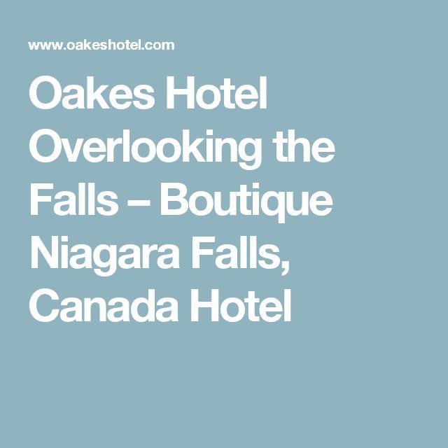 Oakes Hotel Overlooking the Falls – Boutique Niagara Falls, Canada Hotel