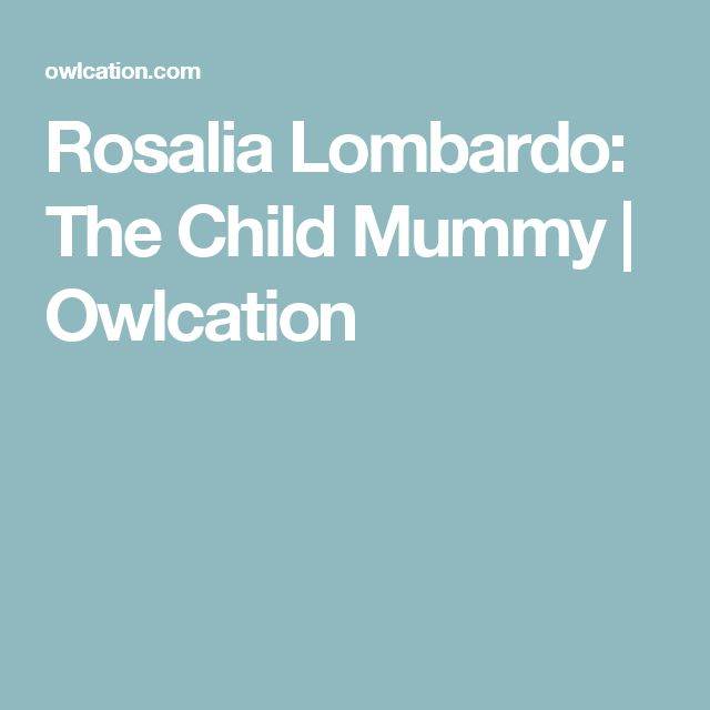 Rosalia Lombardo: The Child Mummy | Owlcation