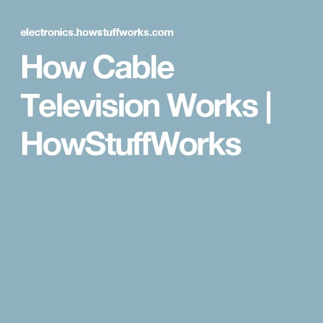 How Cable Television Works | HowStuffWorks