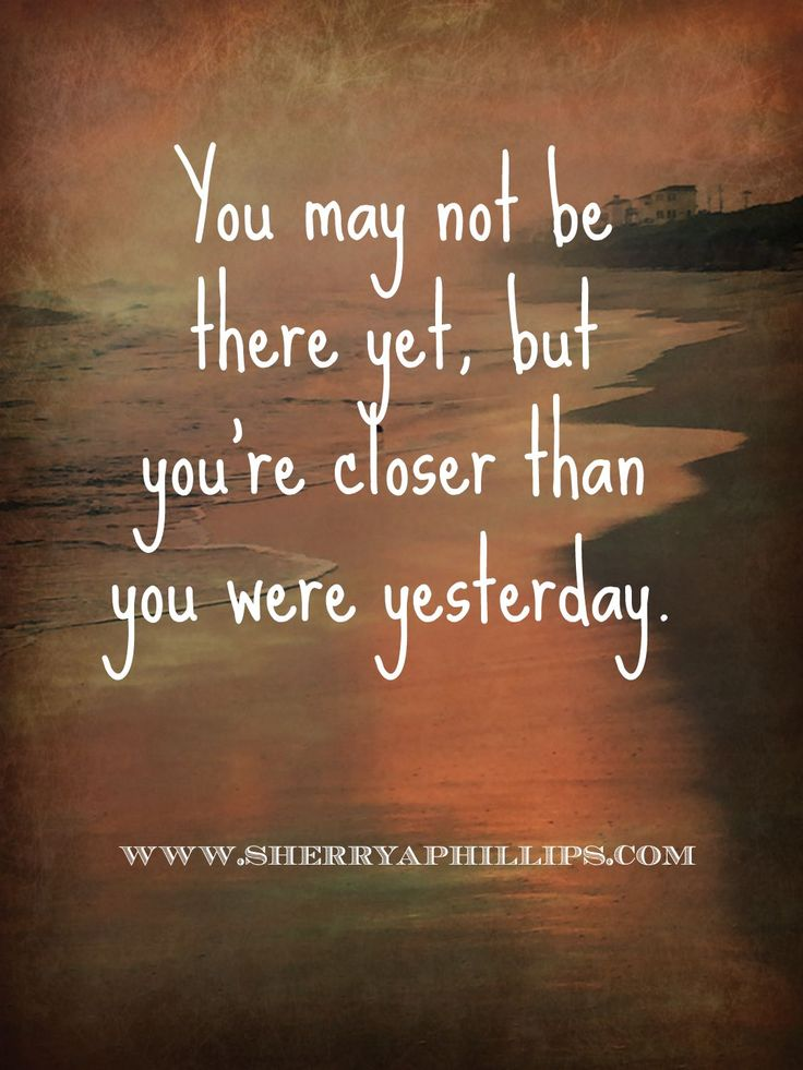 You may not be there yet, but you're closer than you were ...