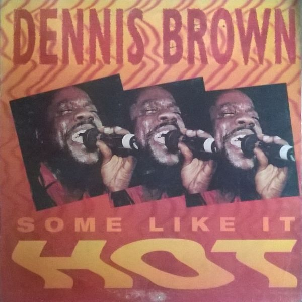 Dennis Brown - Some Like It Hot (Vinyl, LP) at Discogs