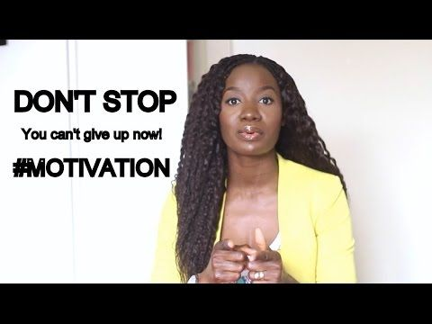 YOU CAN'T GIVE UP NOW :::: MOTIVATION #13  |  MOJINTOUCH