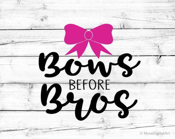 Bows Svg Bows Before Bros Svg Baby Girl Svg Svg Girl